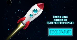 Ebook gratuito: tenha uma equipe de alta performance